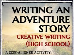 Creative Writing - Adventure Story (Use Sensory Language to Establish Setting)