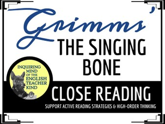 """""""The Singing Bone,"""" a Grimms' Fairy Tale, Close Reading Questions & Text"""