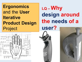 Ergonomics and the User Iterative Product Design Project