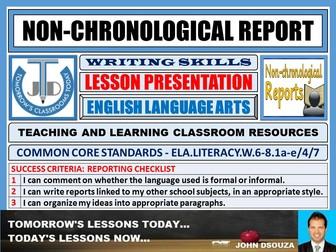 NON-CHRONOLOGICAL REPORT WRITING : LESSON PRESENTATION
