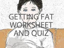 Getting Fat Worksheet and Quiz (US)