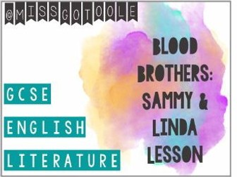 Blood Brothers Lesson on Sammy and Linda (AQA)