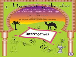 Musical Arabic  - Teaching  the  Arabic Interrogatives Through Sang/chant