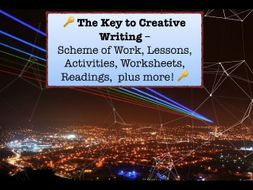 The Key to Creative Writing –  Scheme of Work, Lessons, Activities, Worksheets,  plus more!