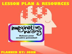 IMAGINATIVE WRITING : LESSON AND RESOURCES
