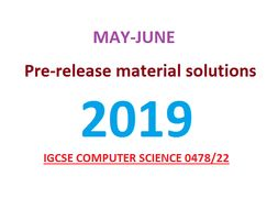 CIE Computer Science (0478/22) Pre-Release Material May/June 2019 with solutions
