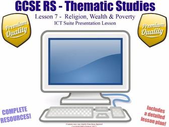 ICT Suite Lesson - Religion, Poverty & Wealth- L7/10 [GCSE RS - Thematic Studies - Christian Views]