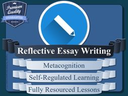 Reflective-Essay-Writing---Metacognition---Self-Regulated-Learning.zip