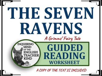 """""""The Seven Ravens,"""" a Grimms' Fairy Tale - Guided Reading Worksheet with Text"""