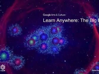 The Big Bang: Learn Anywhere #googlearts