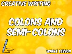 Using Colons and Semi-Colons in Creative Writing