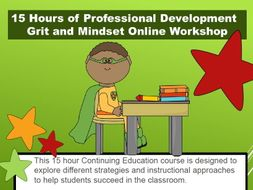 Online Teacher Workshop- Grit & Mindset for Student Success- Earn 15 Hours Continuing Education