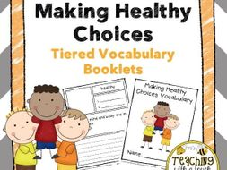 Making Healthy Choices Tiered Vocabulary Booklets