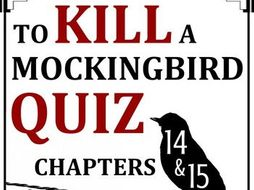 To Kill a Mockingbird Quiz - Chapters 14-15