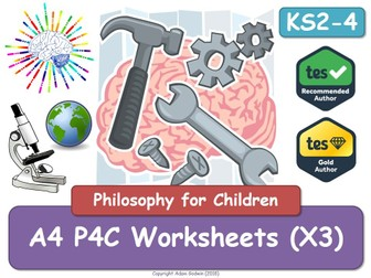 A4 P4C Worksheets (x3) - Philosophy - P4C Resource RS - Quick Activity - KS2 KS3 KS4 - GCSE - PSHE
