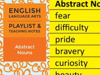 Abstract Nouns - Playlist and Teaching Notes