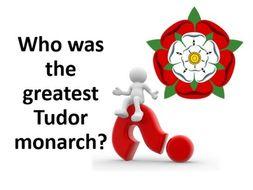Who was the greatest Tudor monarch?