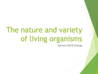Biology Edexcel IGCSE PowerPoints - The nature and variety of living organisms