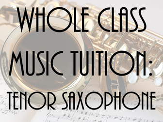 Whole Class Music Tuition: Tenor Saxophone