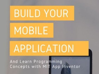Learn Programming Concepts & Build Simple Apps with MIT App Inventor