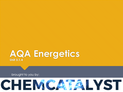 Aqa as chemistry unit 314 energetics by chemcatalyst presentation urtaz