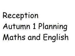 EYFS Reception Autumn 1 Planning Maths and English