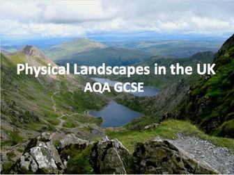 Physical Landscapes in the UK - Coastal, River and Glacial Landscapes