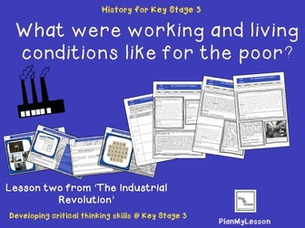 The Industrial Revolution: Lesson 2 'What were working a living conditions like for the poor?'