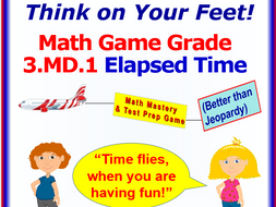 3.MD.1 THINK ON YOUR FEET MATH! Interactive Test Prep Game— ELAPSED TIME INTERVALS