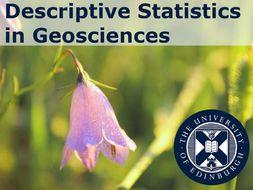 Guide to Descriptive Statistics in Geosciences