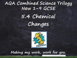 AQA Combined Science Trilogy: 5.4 Chemical Changes