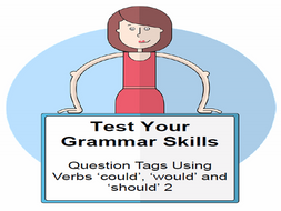 Test Your Grammar Skills Question Tags Using Verbs 'could', 'would' and 'should' 2