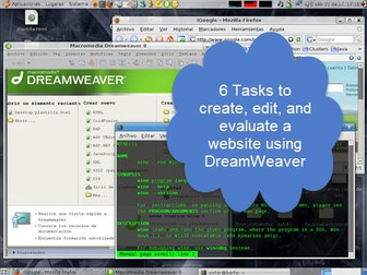 Create, edit, and evaluate a website using DreamWeaver 6 tasks or 10-12 lessons