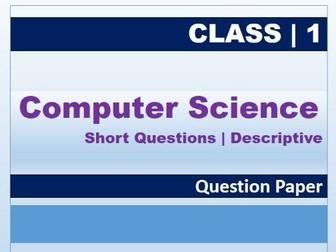 Class 1: Computer Science Descriptive QP