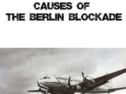 causes of the berlin blockade The berlin airlift was the response of the three western powers—the us, britian, and france—to the soviet blockade of berlin, which was itself a response to various disagreements about the governance of post-war germany.