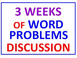 Three Weeks of Word Problems Discussion (6 Worksheets of 35 Problems)