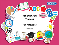ART AND CRAFT THEMES- TRANSPORT (EARLY YEARS)