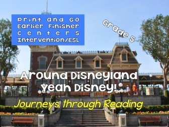 Journeys through Reading: Grade 5: Disneyland - Yeah Disney! ELD, Centers,  Early Finishers