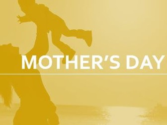 Mother's Day / Mothering Sunday 2017 - PowerPoint Presentation - Assembly or In Class