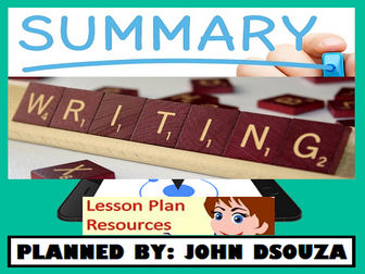 SUMMARY WRITING - LESSON AND RESOURCES
