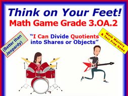 3.OA.2 THINK ON YOUR FEET MATH! Interactive Test Prep Game—Quotients of Shares & Objects