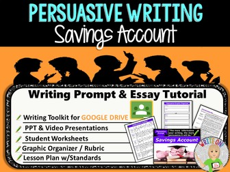Persuasive Writing Lesson / Prompt – Digital Resource – Savings Account – Middle School