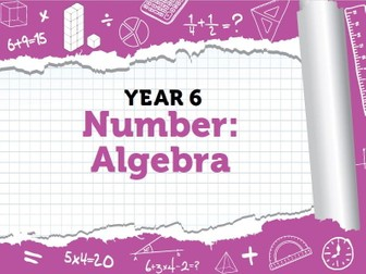 Year 6 - Algebra - week 6