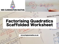 Factorising Quadratics Scaffolded Worksheet