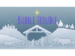 Bubble Trouble Covid friendly Nativity Play