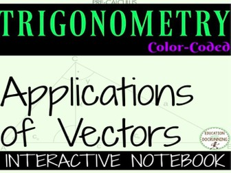Applications of Vectors Color Interactive Notebook ofr PreCalculus or Trigonometry