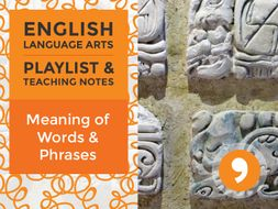 Meaning of Words and Phrases - Playlist and Teaching Notes
