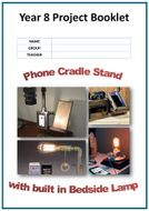 Year 8 Project Booklet - Phone Cradle Stand with built in Bedside Lamp