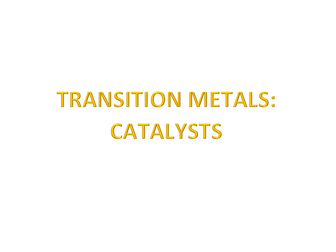Transition Metals: Catalysts
