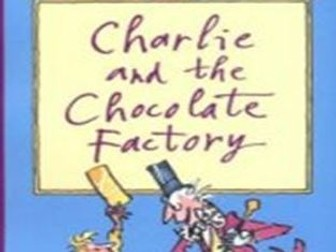 27 lessons - 'Charlie and the Chocolate Factory' by Roald Dahl - Year 4/5/6 - English planning